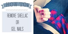 How To: Remove Shellac or Gel Nails