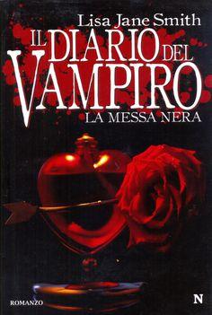 """""""Il Diario Del Vampiro - La Messa Nera"""" by Lisa J. Smith (The Vampire Diaries: Dark Reunion)"""