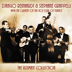 "Django Reinhardt & Stephane Grappelli* With Quintet Of The Hot Club Of France ""The Ultimate Collection"" 2008 Gypsy Guitar, Django Reinhardt, Jazz Guitar, Old Music, Jazz Musicians, Jazz Festival, Ultimate Collection, Music Artists, Music"
