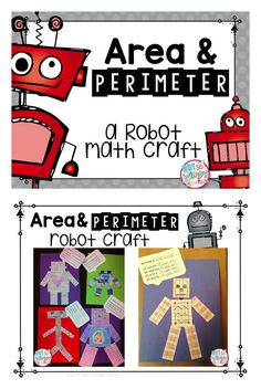 In this fun activity, your students will create a robot with arms, legs, a body and a head that have specified area or perimeter. It will make a cute bulletin board display in your classroom and is a FUN way to enrich and practice area and perimeter! It could even be used as an math assessment.