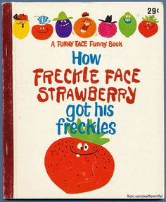 How Freckle Face Strawberry Got His Freckles Fruit Of The Month, Freckle Face, Retro Kids, Cute Stories, Classic Cartoons, Character Costumes, Good Ole, Got Him, Mixed Drinks