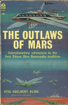 """ganymedevoidhound: """" scificovers: """" The Outlaws of Mars by Otis Adelbert Kline, Cover art probably by Ed Emshwiller. """" This is the cover art Emshwiller did for Avalon Books' 1961 publication: That Ace paperback's artist is uncredited and I see. Sci Fi Authors, Sci Fi Novels, Fiction Novels, Pulp Fiction, Classic Sci Fi Books, Book Cover Art, Book Covers, Book Art, Ace Books"""
