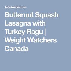 Butternut Squash Lasagna with Turkey Ragu | Weight Watchers Canada