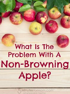 What Is The Problem With A Non-Browning Apple?