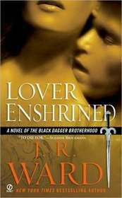 """Click to view a larger cover image of """"Lover Enshrined (Black Dagger Brotherhood, Bk 6)"""" by J. R. Ward"""