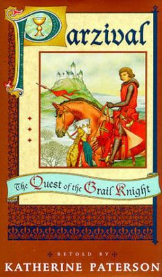 Parzival: The Quest of the Grail Knight by Katherine Paterson