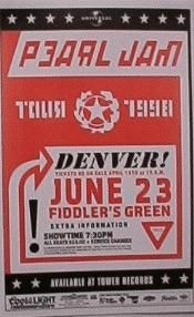 Original concert poster for Pearl Jam at the Fiddler's Green in Denver, Colorado. 11x17 thin glossy paper