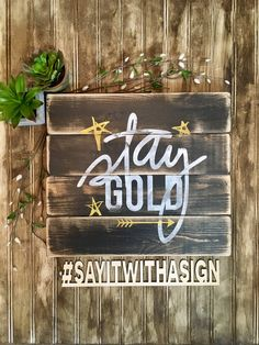Stay Gold, rustic wood sign, handpainted wooden signs, wooden sign, wood sign, inspiring signs, inspirational, rustic wood sign, wood signs by BrushstrokesByJodi on Etsy https://www.etsy.com/ca/listing/525616358/stay-gold-rustic-wood-sign-handpainted