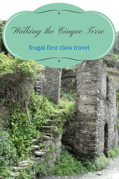 Walking in the Cinque Terre reveals many unexpected pleasures