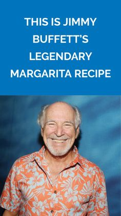 This is Jimmy Buffett's Legendary Margarita Recipe | We'll never make a margarita any other way ever again.