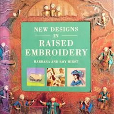 New Designs in Raised Embroidery, a book by Barbara & Roy Hirst. If you'd like to learn more about this book, or purchase it, visit my shop on Etsy.com - LeesCraftCloset