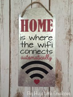 Christmas gift.  Use code SHOPSMALL 150 for discount! Home is Where the Wifi Connects Automatically  by BigHugsByDani #shopsmall150