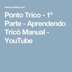 Ponto Trico - 1º Parte - Aprendendo Tricô Manual - YouTube