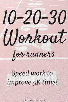 Try 10-20-30 training to improve 5K time!