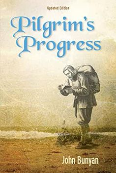 Kindle Pilgrim's Progress (Illustrated), Updated, Modern English. More than 100 Illustrations. (Bunyan Updated Classics Book Author : Pilgrim's Progress (Illustrated), Updated, Modern English. More than 100 Illustrations.