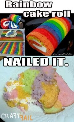 This rainbow cake that rolled a little too hard: The 35 Most Heartbreaking Food Fails Of 2013 Pin Fails, Funny Fails, Funny Memes, Pintrist Fails, Baking Fails, Fail Nails, Food Fails, Elsa Cakes, Expectation Vs Reality