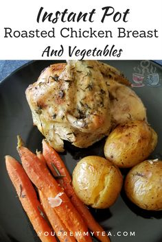 Roasted Chicken Breast & Vegetables made in the Instant Pot makes a wonderfully healthy meal! For only 7 SmartPoints, this is great for Weight Watchers!