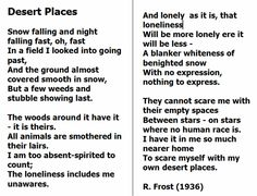 the idea of nature in desert places a poem by robert frost The snow takes away the beautiful kaleidoscope of colors that nature has and the desert  robert frost's 1934 poem, desert places,  idea of lonliness this poem.