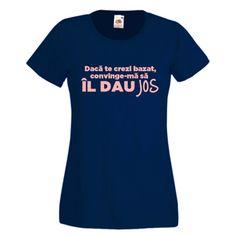 Tricou Daca te crezi bazat T Shorts, Halloween, Funny, Gift, Women, Fashion, Tattoo, Firefighter, Moda
