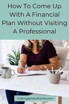 How To Come Up With A Financial Plan Without Visiting A Professional Attract Money, Manifesting Money, Financial Planner, Managing Your Money, Budgeting Tips, Debt Free, Journal Prompts, Finance Tips, Money Management