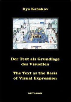 Kabakov I. The Text as Basis of Visual Expression. – Oktagon: 2000