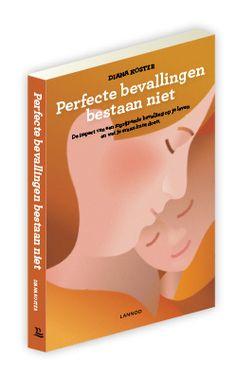 Perfecte bevallingen bestaan niet Diana, Birth, Being A Mom