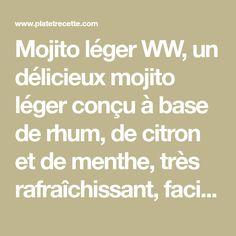 Mojito léger WW, un délicieux mojito léger conçu à base de rhum, de citron et de menthe, très rafraîchissant, facile et simple à réaliser.