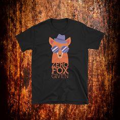 Zero Fox Given Shirt | Funny Fox Shirt | Fox T-Shirt | Fox Birthday | Fox Lover Gift | Womens Fox Shirt | Mens Fox Shirt | Funny Fox Quote by 2Steps2Fashion on Etsy