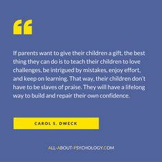 Super quote by Carol S. Dweck, Ph.D, Professor of Psychology at Stanford University. Visit --> http://www.all-about-psychology.com for free psychology information and resources. #psychology