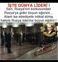 Iste Dunya lideri, iste Bas Komutan, Iste Efe'lerin efe'si, iste TEK lider...... Republic Of Turkey, The Republic, Turkish People, Turkish Army, The Turk, Great Leaders, Meaningful Quotes, The Creator, Politics