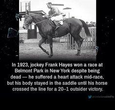 Dead jockey wins race: In 1923 jockey Frank Hayes won a a race at Belmont despite being dead. 20:1 victory. #gambling #horseracing  http://x.vu/barrierqueenreviews