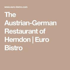 The Austrian-German Restaurant of Herndon Fairfax County, Unique Restaurants, Euro, German, Deutsch, German Language