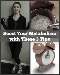 Boost Your Metabolism with These 3 Tips. Simple healthy weight loss tips and advice from www.organizeyourselfskinny.com