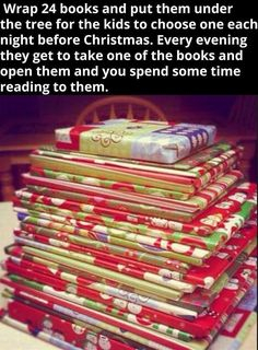 Wrap 24 books and put them under the tree for the kids to choose one each night before Christmas. Every evening they get to take one of the books and open then and you spend some time reading to them. Such a wonderful idea! Diy Christmas Decorations, Diy Christmas Gifts, Family Christmas, All Things Christmas, Winter Christmas, Holiday Crafts, Holiday Fun, Christmas Holidays, Christmas Countdown