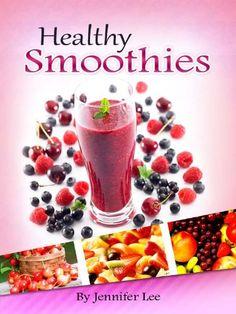 61 Healthy Smoothies: Easy, Delicious & Nutritious Smoothie Recipes To Die For - Healthy Smoothie Recipe Book Smoothie Recipe Book, Smoothie Blender, Fruit Smoothies, Healthy Smoothies, Healthy Drinks, Smoothie Recipes, Raw Food Recipes, Wine Recipes, Healthy Recipes