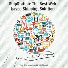 ShipStation - The Best Web-based #Shipping Solution #ecommerce by @Downtown Ecommerce Critic