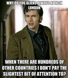 Attacking London would kind of be like attacking the very hearts of the Doctor- considering he's practically British-though, really an alien with two hearts from Gallifrey...does this make any sense?