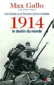 1914, le destin du monde de Max Gallo (14 février 2013)
