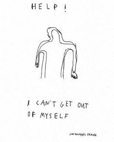 Socorro! Eu não consigo sair de mim mesmo.