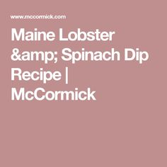 Maine Lobster & Spinach Dip Recipe | McCormick