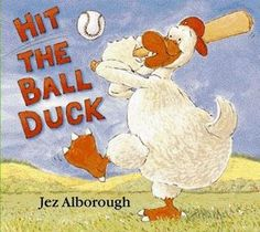 Hit the Ball, Duck!c by Jez Alborough I CAUSATION - [Why is it like this?]
