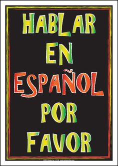 HABLAR EN ESPAÑOL POR FAVOR POSTER #spanish see in English : http://hablaa.com/spanish-english