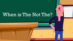 When is the not the? - A Common Mistake Made by Teachers of English