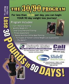 ARE YOU READY TO LOSE 30 POUNDS IN 90 DAYS??? Trainers Choice Vitamins, Supplements, and Nutritional Products and Slidell Athletic Club have teamed up to offer the Ultimate 30/90 WEIGHT LOSS Package!!! Multiple options available including: One on One Personal Training, Small Group Personal Training, Online Meal Planning and Food Journals, Monthly Weigh-ins, Fitness Assessments, and a Full Supply of Weight Loss Supplements from Trainers Choice!! Call 985-641-6696 for details! weight-lo