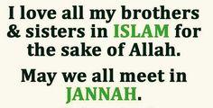 Love each other for Sake of Allah....