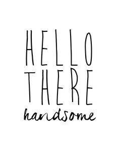 Hello Handsom Morning Gorgeous by MyAesthetic on Etsy
