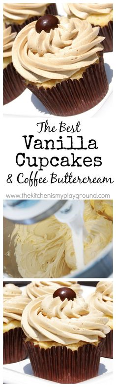The BEST Vanilla Cupcake & the BEST Coffee Buttercream Frosting.  Yum…
