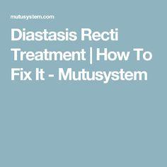 Diastasis Recti Treatment | How To Fix It - Mutusystem