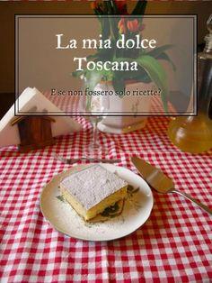 La mia dolce Toscana