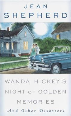 Wanda Hickey's Night of Golden Memories: And Other Disasters: Jean Shepherd: 9780385116329: Amazon.com: Books